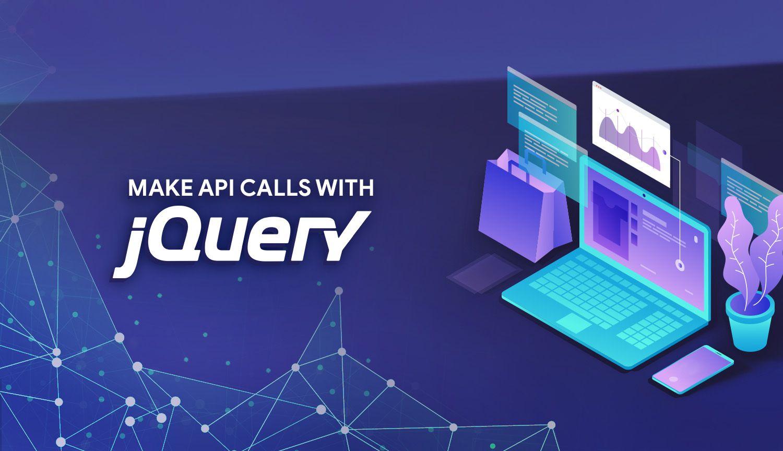 Make Your First API Calls with JQuery AJAX